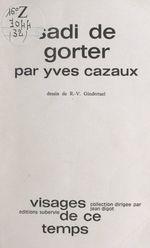 Sadi de Gorter  - Yves Cazaux