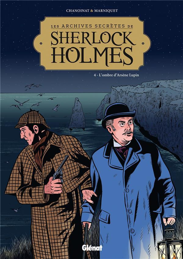 Les archives secrètes de Sherlock Holmes T.4 ; l'ombre d'Arsène Lupin