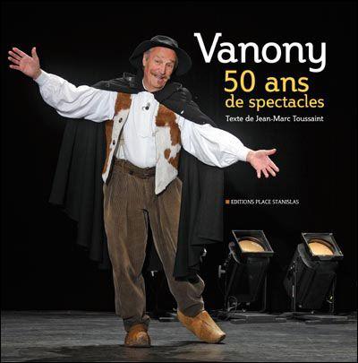 Vanony, 50 ans de spectacles