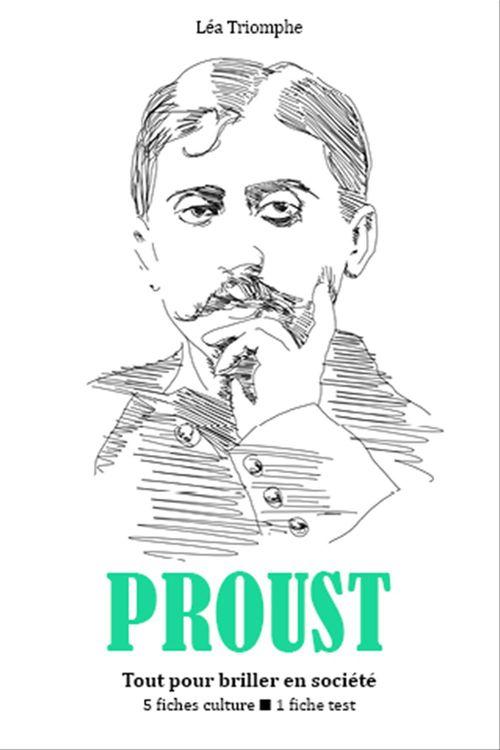 Marcel Proust - Tout pour briller en société