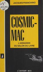 Cosmic-mac : l'assassin du salon du livre