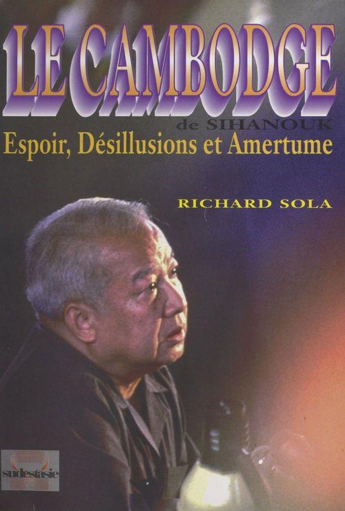 Le Cambodge de Sihanouk  - Richard Sola