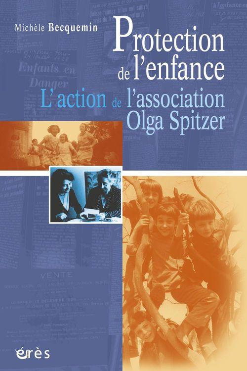 Protection de l'enfance ; l'action de l'association Olga Spitzer