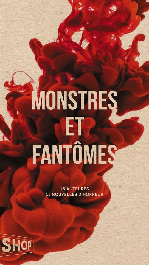 Monstres et fantomes. 15 auteures, 15 nouvelles d'horreur
