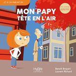 Vente EBooks : Mon papy tête en l'air  - Laurent Richard - Benoît Broyart - Baptiste Fiche