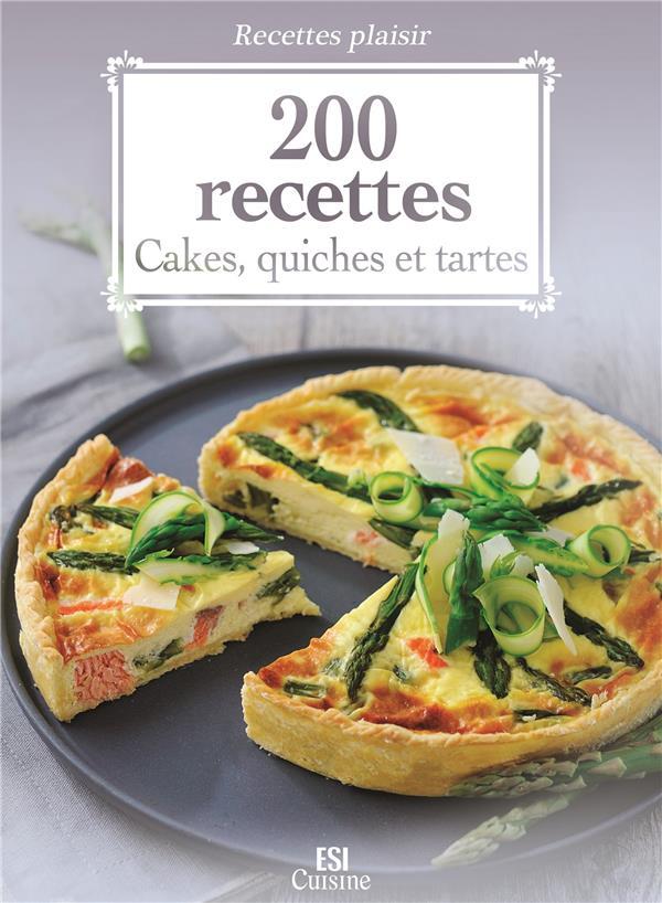 200 recettes ; cakes, quiches et tartes