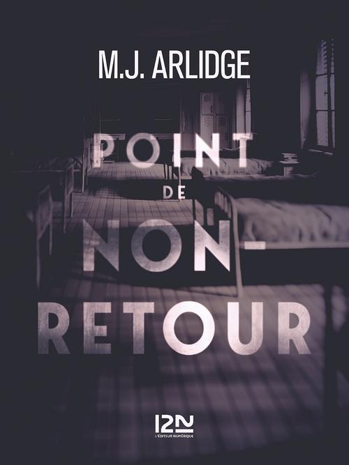 Point de non-retour  - M. J. Arlidge