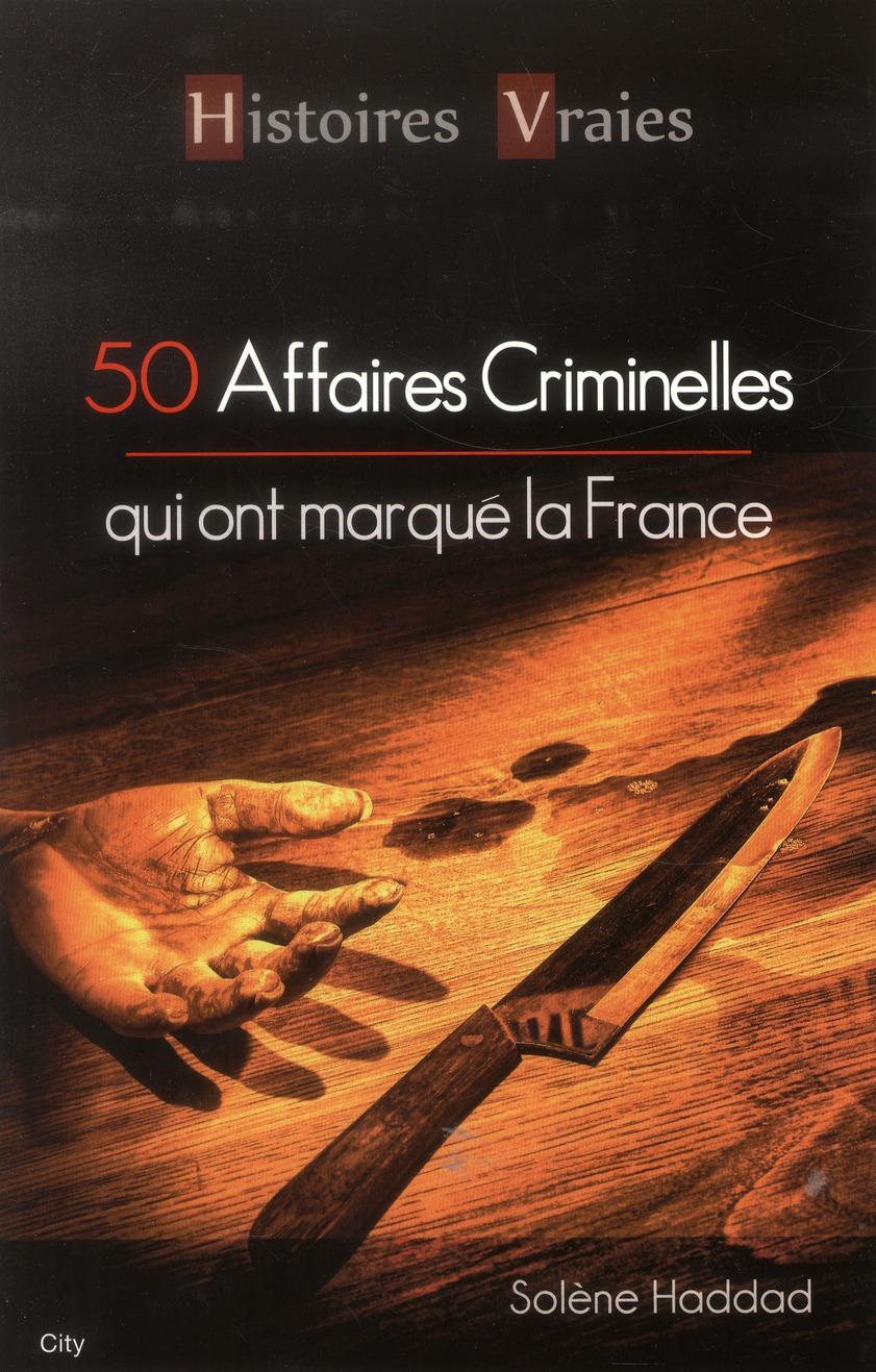 50 affaires criminelles qui ont marqué la France