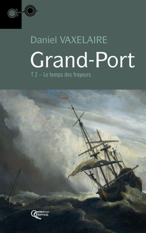 Grand-port t.2 ; le temps des frayeurs