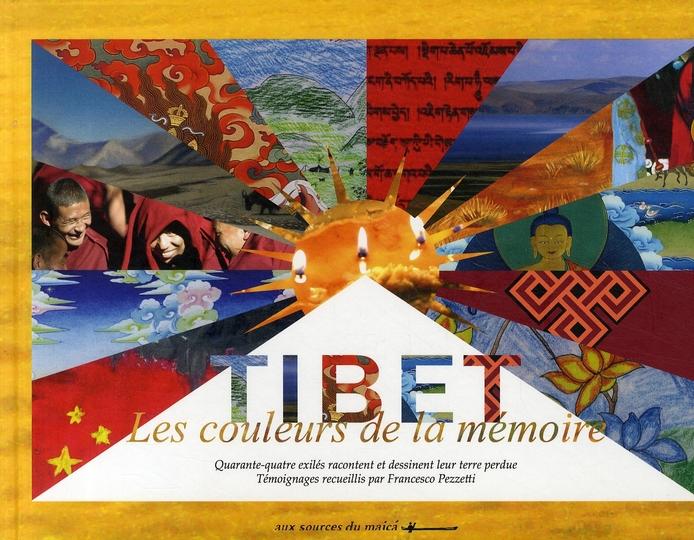 Tibet ; les couleurs de la mémoire