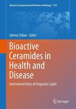 Bioactive Ceramides in Health and Disease  - Johnny Stiban