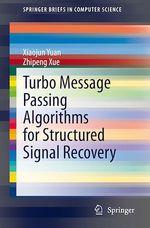 Turbo Message Passing Algorithms for Structured Signal Recovery  - Xiaojun Yuan - Zhipeng Xue