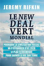 Couverture de Le New Deal Vert Mondial - Pourquoi La Civilisation Fossile Va S'Effondrer D'Ici 2028 - Le Plan Econ