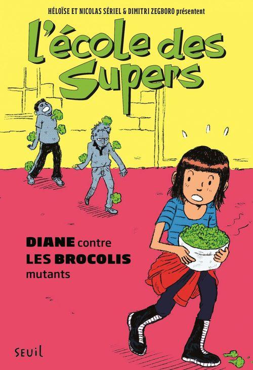L'école des supers t.2 ; Diane contre les brocolis mutants