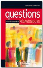 Questions pedagogiques - encyclopedie historique