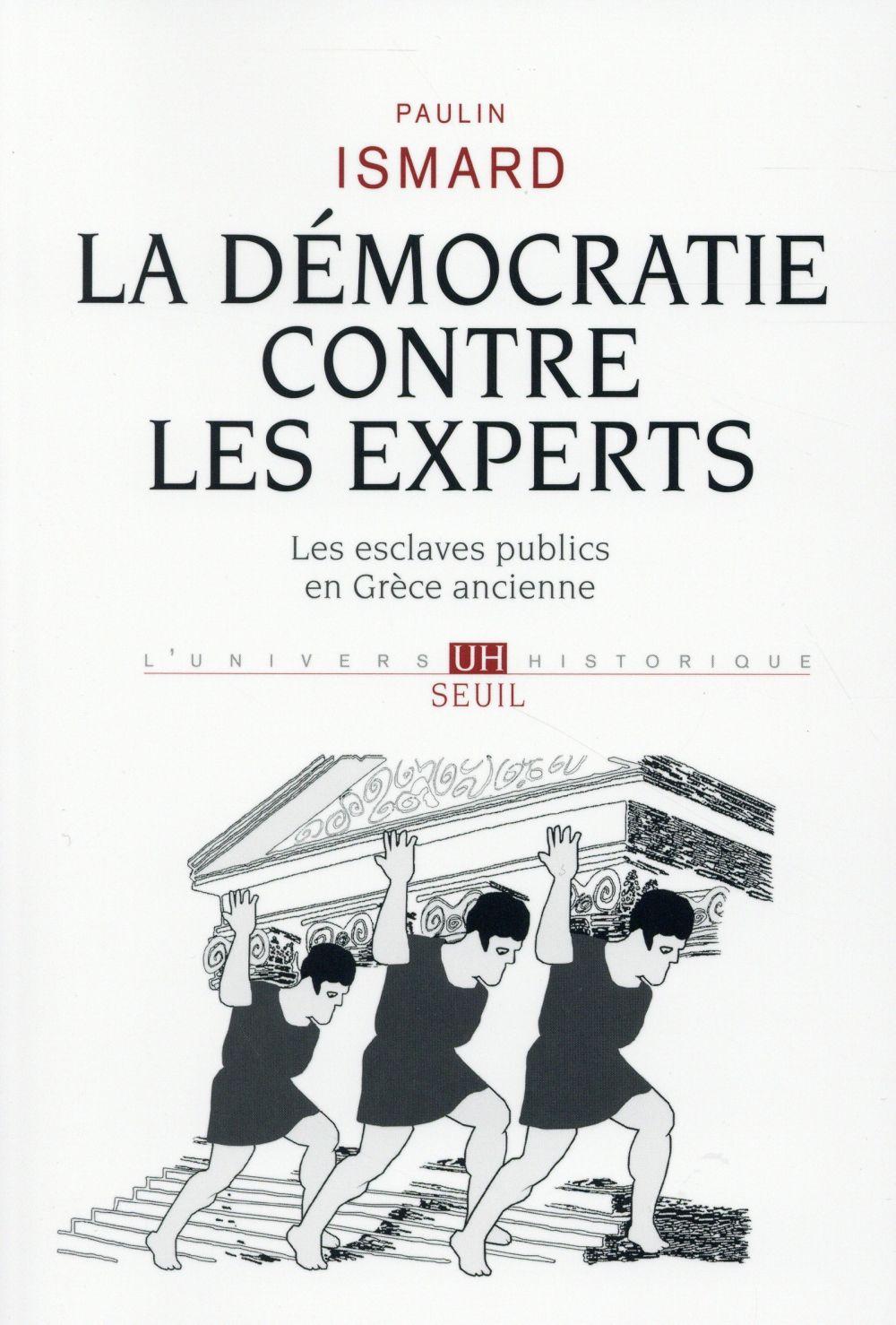 La démocratie contre les experts ; les esclaves publics en Grèce ancienne