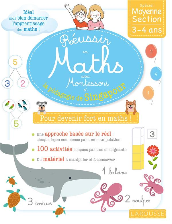 Réussir en maths avec Montessori et la pédagogie de singapour ; MS