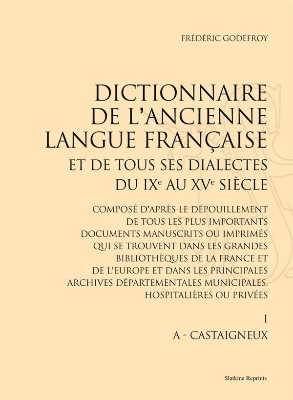 Dictionnaire de l'ancienne langue française et de tous ses dialectes, du IXe et XVe siècle ; 10 volumes