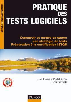 Pratique des tests logiciels ; concevoir et mettre en oeuvre une stratégie de tests, préparation à la certification ISTQB