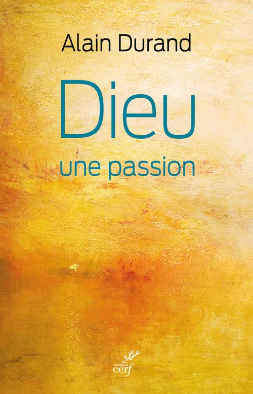Dieu, une passion