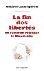 La Fin des libertés  - Monique CANTO-SPERBER