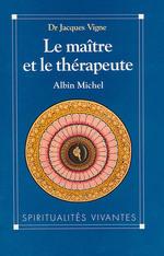 Vente EBooks : Le Maître et le Thérapeute  - Docteur Jacques Vigne