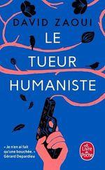 Le Tueur humaniste  - David Zaoui