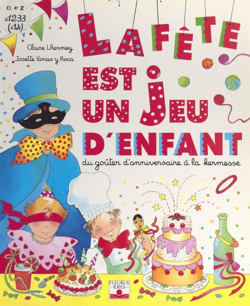 La fête est un jeu d'enfant  - Josette Vinas Y Roca  - Claire Lhermey