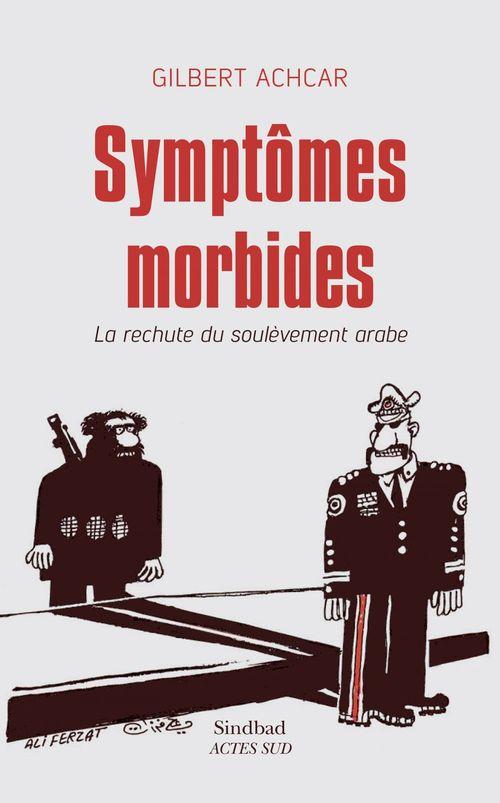 Symptômes morbides ; la rechute du soulèvement arabe