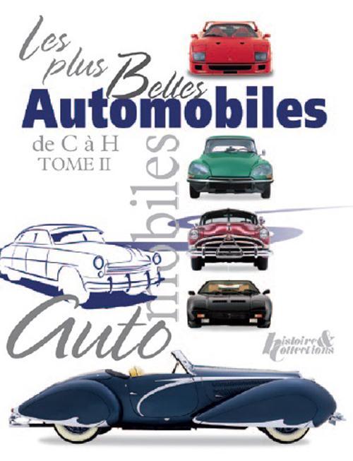 Les plus belles automobiles t.2 ; de C à H