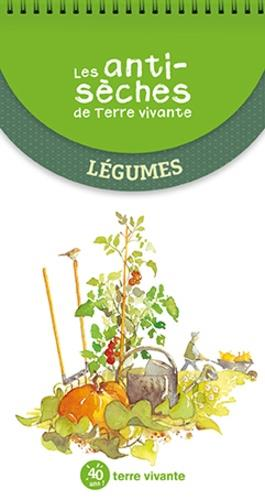 Les antisèches de Terre vivante ; légumes