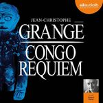 Vente AudioBook : Congo Requiem  - Jean-Christophe Grangé