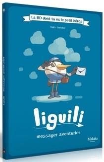 Liguili ; messager aventurier