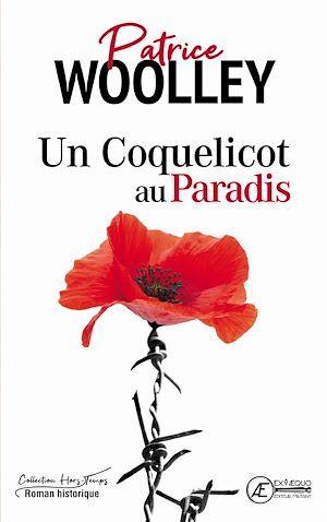 Un Coquelicot au paradis  - Patrice Woolley