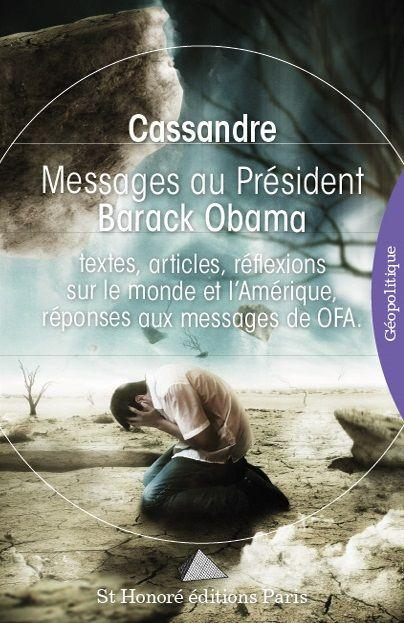 Messages au président Barack Obama ; textes, articles, réflexions sur le monde et l'Amérique, réponses aux messages de OFA