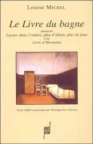 Le livre du bagne ; lueurs dans l'ombre, plus d'idiots, plus de fous ; le livre d'Hermann