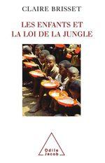 Vente EBooks : Les Enfants et la Loi de la jungle  - Claire Brisset