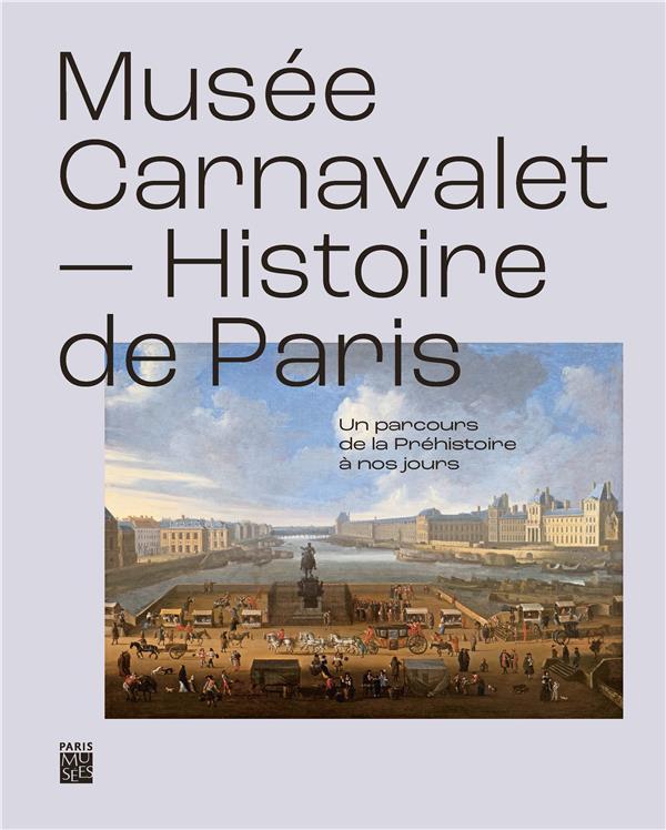 musée Carnavalet, histoire de Paris : un parcours de la préhistoire à nos jours