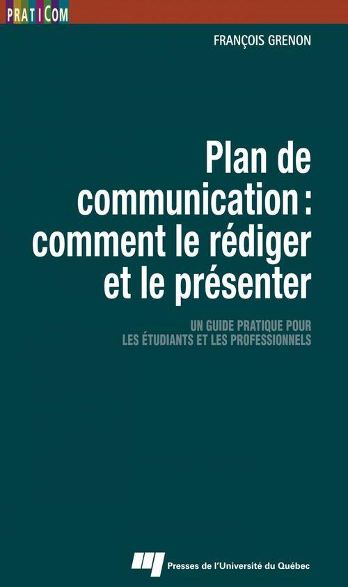 Plan de communication : comment le rédiger et le présenter ; un guide pratique pour les étudiants et les professionnels