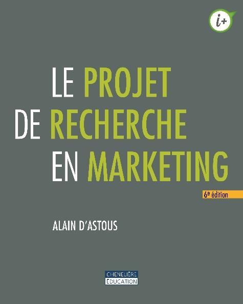 Le projet de recherche en marketing (6e édition)