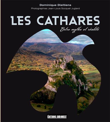 Les Cathares, entre mythe et réalité