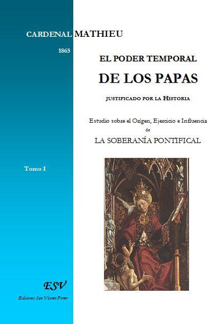 el poder temporal de los papas ; justificado por la historia t.1