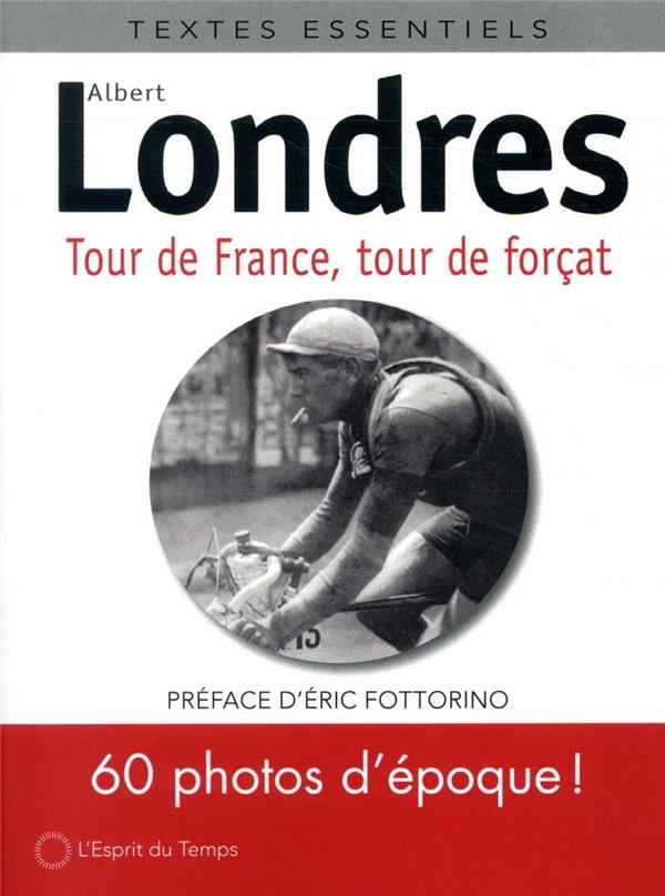 Tour de france, tour de forcat ; version illustrée. 60 photos d'époque !