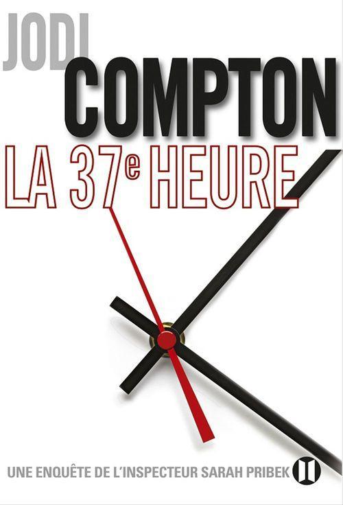 La 37ème heure  - Compton-J  - Jodi Compton