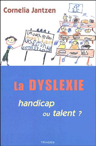 La dyslexie ; handicap ou talent ?