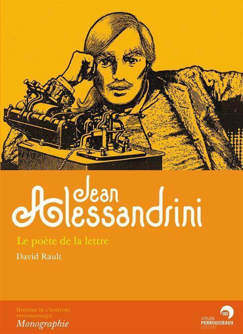 Jean Alessandrini ; le poète de la lettre