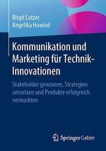Kommunikation und Marketing für Technik-Innovationen  - Birgit Lutzer - Angelika Howind