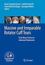 Massive and Irreparable Rotator Cuff Tears  - Frank Martetschlager - Giuseppe Milano - Nuno Sampaio Gomes - Ladislav Kovacic