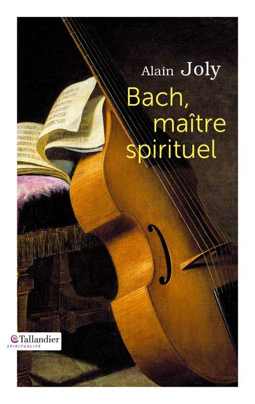 Bach, maître spirituel