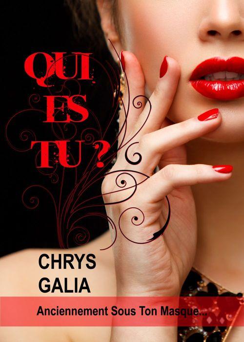 Qui es-tu ?  - Chrys Galia